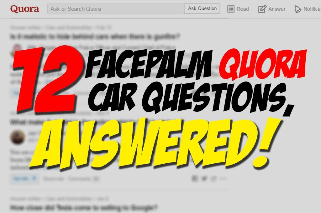 a35e74c2 Quora has been playing agony aunt to millions of netizens across the world  and the petrolhead community is no exception. MotorScribes decided to pick  the ...