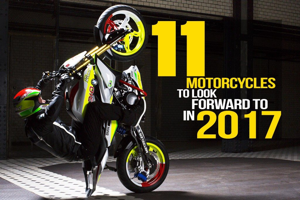 29ea81632b0 11 motorcycles every Indian biker should look forward to in 2017 ...